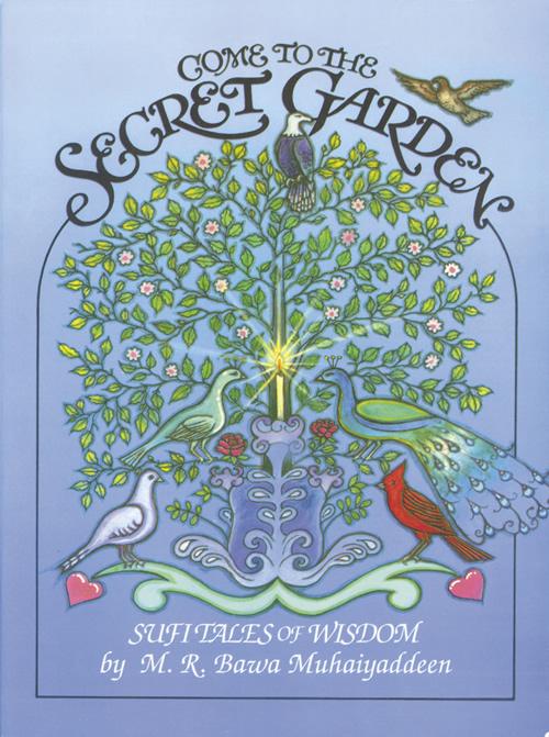 Come To The Secret Garden Sufi Tales Of Wisdom